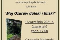 Miejska iGminna Biblioteka Publiczna wWieluniu orazAutorka zapraszają napromocję II wydania książki Zofii Białas