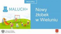 """WWieluniu będzie żłobek wramach programu """"Maluch+"""""""