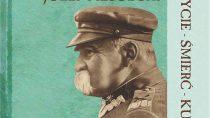 """Otwarcie wystawy """"Józef Piłsudski Życie – Śmierć – Kult"""""""