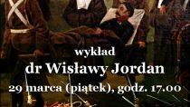 """Wykład dr Wisławy Jordan """"Sztuka, w której polski duch się tłumaczy. O patriotycznych wątkach w sztuce i postawach artystów"""""""