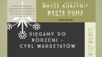 """Powiatowa Biblioteka Publiczna wWieluniu organizuje cykl wydarzeń wramach projektu """"Nasze korzenie – nasza duma"""""""