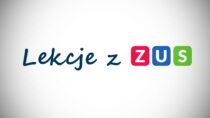 """Nowa edycja projektu edukacyjnego ZUS – """"Lekcje zZUS"""""""