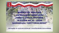 """Gmina Wieluń ogłasza konkurs """"Odkryj swoją historię – 30 pytań na30 – lecie samorządu terytorialnego"""""""