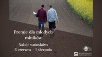 150 tys. zł premii dla młodego rolnika. Wnioski od3 czerwca