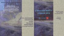 """WMuzeum Ziemi Wieluńskiej odbędzie się wernisaż wystawy """"Z biegiem Warty-Kamion 2019"""""""