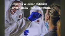 """Podsumowanie akcji """"Odporna Wiosna"""" łódzkich Terytorialsów"""