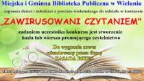 """Biblioteka miejska wWieluniu ogłasza konkurs """"Zawirusowani czytaniem"""""""