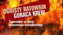 """Kolejna zbiórka krwi wramach akcji """"Ognisty ratownik – gorąca krew"""""""