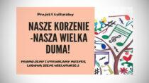 """Powiatowa Biblioteka Publiczna wWieluniu kontynuuje projekt """"Nasze korzenie – nasza wielka duma!"""""""