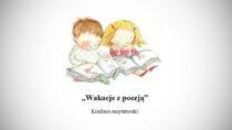 """Gminna Biblioteka Publiczna wMokrsku ogłasza konkurs recytatorski """"Wakacje zpoezją"""""""