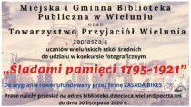 """Biblioteka miejska wWieluniu ogłasza konkurs fotograficzny """"Śladami pamięci 1795-1921"""""""