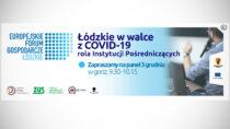 """Dyskusja panelowa """"Łódzkie wwalce zCOVID-19 – rola Instytucji Pośredniczących"""""""