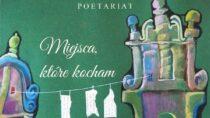 """""""Miejsca, które kocham"""" – antologia poezji współczesnej"""