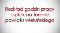 Rozkład godzin pracy aptek naterenie powiatu wieluńskiego