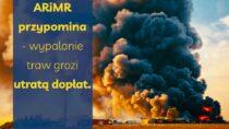Wypalanie traw grozi utratą dopłat – ostrzega ARiMR