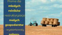 Premie dla młodych rolników. Ruszył nabór wniosków