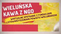 Spotkanie on-line Kawa zNGO Powiatowej Rady Działalności Pożytku Publicznego wWieluniu