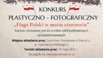 """Konkurs plastyczno-fotograficzny pt.""""Flaga Polski wmoim otoczeniu"""""""