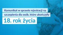 Rejestracja naszczepienia dla osób od18. roku życia