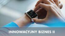 """""""Innowacyjny biznes II"""" – trwa nabór wniosków odotacje nazałożenie firmy"""