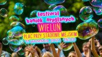 Wsobotę 11 września wWieluniu odbędzie się Festiwal Baniek Mydlanych