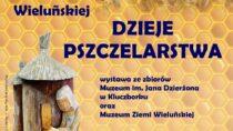 """Wystawa """"Dzieje pszczelarstwa"""" w Wieluniu"""