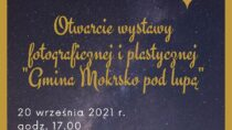"""Otwarcie wystawy """"Gmina Mokrsko pod lupą"""""""