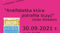 """Dyskusja o książce """"Analfabetka która potrafiła liczyć"""" Jonas Jonasson"""