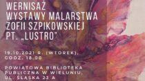 """Biblioteka powiatowa zaprasza nawernisaż wystawy Zofii Szpikowskiej pt.""""Lustro"""""""